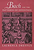 Dreyfus, Laurence: Bach and the Patterns of Invention