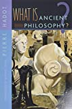 Hadot, Pierre: What Is Ancient Philosophy?