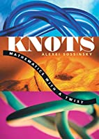 Knots: Mathematics with a Twist by Alexei…