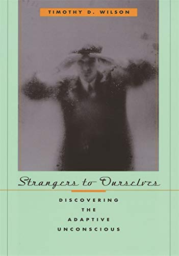 strangers-to-ourselves-discovering-the-adaptive-unconscious