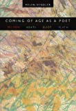 Vendler, Helen Hennessy: Coming of Age As a Poet: Milton, Keats, Eliot, Plath