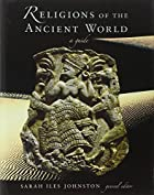 Religions of the Ancient World: A Guide by…