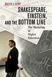 Kirp, David L.: Shakespeare, Einstein, and the Bottom Line: The Marketing of Higher Education