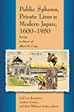Craig, Albert M.: Public Spheres, Private Lives in Modern Japan, 1600-1950: Essays in Honor of Albert Craig