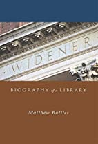 Widener: Biography of a Library (Harvard…