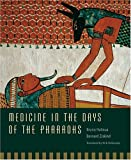 Halioua, Bruno: Medicine in the Days of the Pharaohs