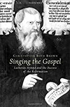 Singing the Gospel: Lutheran Hymns and the…