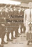 Feaver, Peter D.: Armed Servants: Agency, Oversight, and Civil-Military Relations