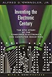 Chandler, Alfred D.: Inventing The Electronic Century: The Epic Story Of The Consumer Electronics And Computer Industries