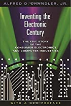 Inventing the Electronic Century: The Epic…