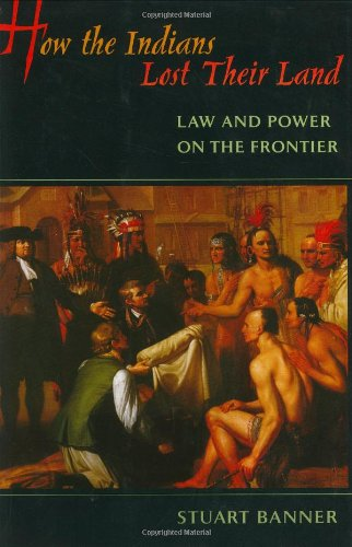 how-the-indians-lost-their-land-law-and-power-on-the-frontier