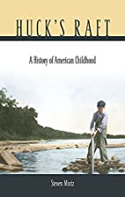 Huck's Raft: A History of American Childhood…
