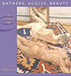 Bathers, Bodies, Beauty: The Visceral Eye by…