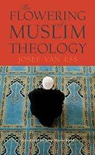 The Flowering of Muslim Theology by Josef…