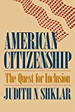 Judith N. Shklar: American Citizenship: The Quest for Inclusion (Tanner Lectures on Human Values)