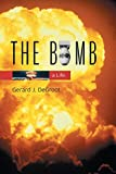 De Groot, Gerard J.: The Bomb: A Life