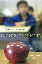 Inside Teaching: How Classroom Life…