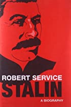 Stalin: A Biography by Robert Service
