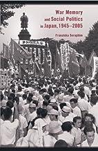 War Memory and Social Politics in Japan,…