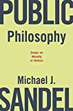 Sandel, Michael J.: Public Philosophy: Essays on Morality in Politics