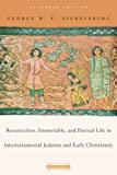 Nickelsburg, George W. E.: Resurrection, Immortality, and Eternal Life in Intertestamental Judaism and Early Christianity: Expanded Edition (Harvard Theological Studies)