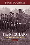 Coffman, Edward M.: The Regulars: The American Army, 1898-1941