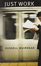 Just Work by Russell Muirhead