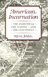 Jehlen, Myra: American Incarnation: The Individual, the Nation, and the Continent