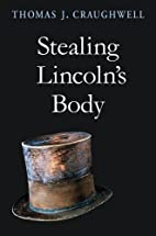 Stealing Lincoln's Body by Thomas J.…