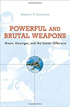Powerful and Brutal Weapons: Nixon,…