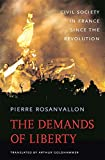 Rosanvallon, Pierre: The Demands of Liberty: Civil Society in France Since the Revolution