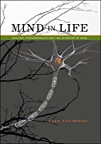 Mind in Life: Biology, Phenomenology, and…