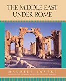 Maurice Sartre: The Middle East under Rome
