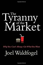 The Tyranny of the Market: Why You Cant…