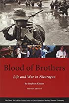 Blood of Brothers: Life and War in Nicaragua…