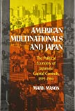 Mason, Mark: American Multinationals and Japan: The Political Economy of Japanese Capital Controls, 1899-1980