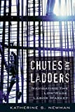 Newman, Katherine S.: Chutes and Ladders: Navigating the Low-Wage Labor Market