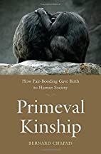 Primeval Kinship: How Pair-Bonding Gave…