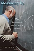 Measuring up : what educational testing…