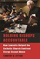 Holding bishops accountable : how lawsuits…