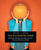 The Accidental Mind: How Brain Evolution Has…