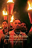 Nussbaum, Martha C.: The Clash Within: Democracy, Religious Violence, and India's Future