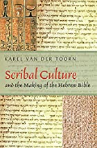 Scribal Culture and the Making of the Hebrew…