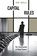 Capital Rules: The Construction of Global…