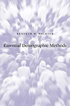 Essential Demographic Methods by Kenneth W.…
