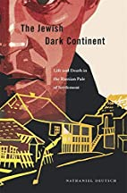 The Jewish Dark Continent: Life and Death in…