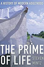 The Prime of Life: A History of Modern…