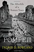 From Pompeii: The Afterlife of a Roman Town…