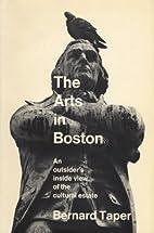 The arts in Boston by Bernard Taper