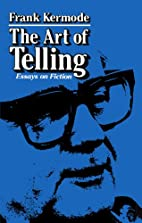 The Art of Telling: Essays on Fiction by…